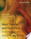Heat Transfer And Fluid Flow In Minichannels And Microchannels book