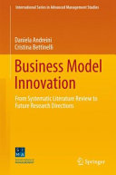Business Model Innovation: From Systematic Literature Review to Future Research Directions