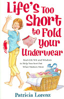Life s Too Short to Fold Your Underwear Book PDF