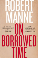 On Borrowed Time : the murdoch empire, from refugees to wikileaks –robert...