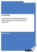 Verarbeitung und Verdr  ngung von Erinnerung in Toni Morrisons Werk  Beloved