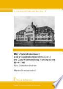 Die Umsiedlungslager der Volksdeutschen Mittelstelle im Gau Württemberg-Hohenzollern 1940-1945