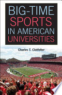 Big Time Sports in American Universities
