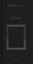 Sophie Calle  Ghosts