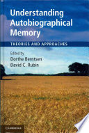 Understanding Autobiographical Memory : the field of autobiographical memory....