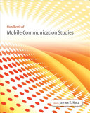 Handbook of Mobile Communication Studies