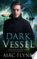 Dark Vessel Fated Touch Book 12