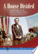 Turning Points Actual And Alternate Histories A House Divided During The Civil War Era