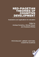Neo Piagetian Theories of Cognitive Development