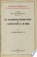 Die Akkomodationsmethode des P  Matteo Ricci S  J  in China