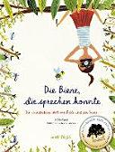 Die Biene  die sprechen konnte   die wunderbare Welt von Belle und der Biene