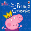 Peppa Pig  the Story of Prince George
