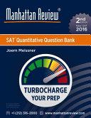 Manhattan Review SAT Quantitative Question Bank  2nd Edition