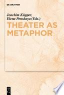 Theater As Metaphor