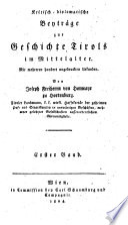 Kritisch-diplomatische Beyträge zur Geschichte Tirols im Mittelalter
