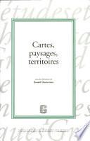 Cartes, paysages, territoires