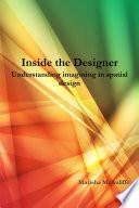 Inside the Designer  Understanding imagining in spatial design