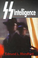 SS Intelligence : his dedicated, methodical, and ruthless hand it...