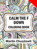 Calm The F Down Coloring Book