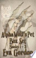 Alpha Wolf s Pet  Box Set