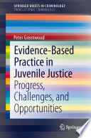 Evidence Based Practice in Juvenile Justice