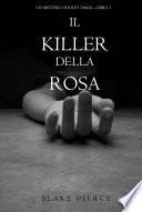 Il Killer della Rosa  Un Mistero di Riley Paige     Libro  1