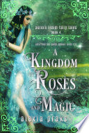 A Kingdom Of Roses And Magic
