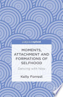 Moments  Attachment and Formations of Selfhood