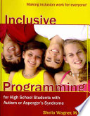 Inclusive Programming for High School Students with Autism Or Asperger s Syndrome