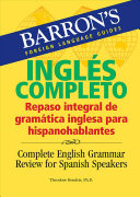 Inglés Completo: Repaso Integral de Gramática Inglesa Para Hispanohablantes: Complete English Grammar Review for Spanish Speakers