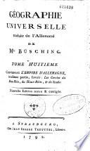 Géographie universelle... de Busching. Trad. de l'allemand