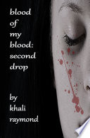 Blood of My Blood: Second Drop Your Heart Is Hanging On A String