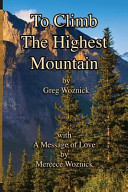 To Climb the Highest Mountain Today This Book Is An Easy But