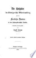 Die Hofgüter im Königreiche Württemberg und die fürstlichen Domänen in den Hohenzollernschen Landen