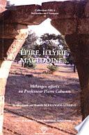 Épire, Illyrie, Macédoine