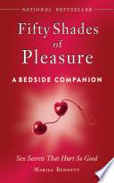 Fifty Shades of Pleasure  A Bedside Companion
