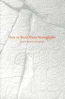 How To Read Maya Hieroglyphs : in the history of the world to invent...