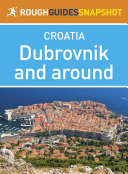 Dubrovnik and around Rough Guides Snapshot Croatia  includes Cavtat  the Elaphite Islands and Mljet