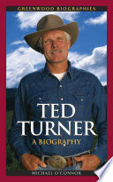 Ted Turner  A Biography
