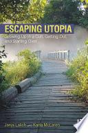 Escaping Utopia