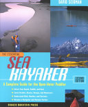 The Essential Sea Kayaker  A Complete Guide for the Open Water Paddler  Second Edition