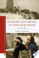 Murder and Media in the New Rome