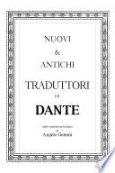 Nuovi e Antichi Traduttori di Dante