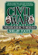 The Civil War  a Narrative  Fredericksburg to Meridian