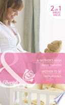 download ebook a mother's wish / mother to be: a mother's wish / mother to be (mills & boon cherish) (wed in the west, book 1) pdf epub