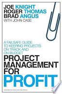 Project Management For Profit : projects, then this book is for you. it...