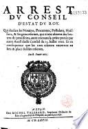 Arrest... qui déclare les notaires, procureurs, postulans huissiers & sergens reservez, qui n'ont obtenu des lettres de provisions, avoir encouru la peine portée par... arrest... du 15 juillet 1666... Du 18 février 1667 [suivi des listes des officiers.]