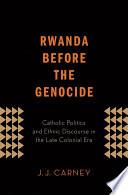 Rwanda Before the Genocide
