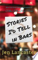 Stories I d Tell in Bars