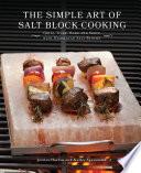 The Simple Art Of Salt Block Cooking